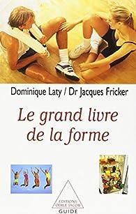 Le grand livre de la forme par Dominique Laty