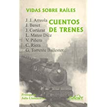 Vidas sobre raíles: Cuentos de trenes (Narrativa Breve)