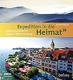 Expedition in die Heimat: Erlebnistouren in Baden-Württemberg