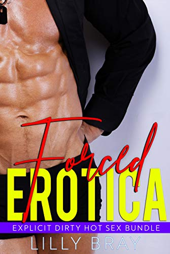 Forced Erotica - Explicit Dirty Hot Sex Bundle (English Edition)