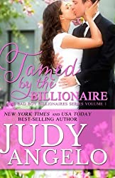 Tamed by the Billionaire: The BAD BOY BILLIONAIRES Series (Volume 1) by Judy Angelo (2012-05-03)
