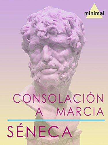 Consolación a Marcia (Clásicos Grecolatinos) por Séneca