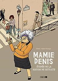 Mamie Denis : Évadée de la maison de retraite par Christophe Ngalle Edimo