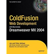 [(ColdFusion Web Development with Macromedia Dreamweaver MX 2004 : The Practical User's Guide)] [By (author) Jen deHaan ] published on (April, 2004)