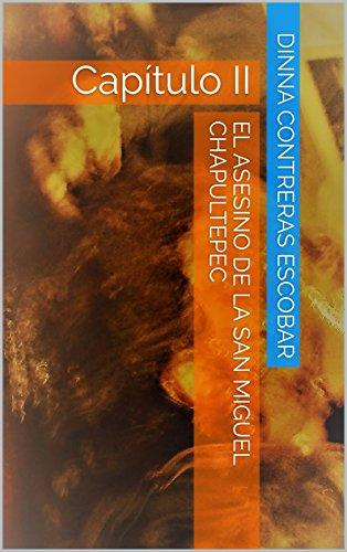 El Asesino de la San Miguel Chapultepec: Capítulo II por Dinna Contreras Escobar