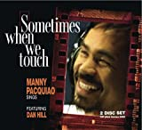 Manny Pacquiao (featuring Dan Hill) - Sometimes When We Touch CD + DVD Documentary by Manny Pacquiao (2011-04-20)