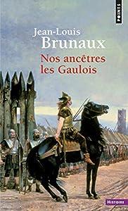 vignette de 'Nos ancêtres les Gaulois (Jean-Louis Brunaux)'