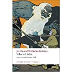 [(Selected Tales)] [ By (author) Jacob Grimm, By (author) Wilhelm Grimm, Translated by Joyce Crick ] [October, 2009]