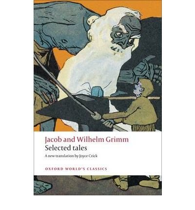 [( Selected Tales (Oxford World's Classics (Paperback)) [ SELECTED TALES (OXFORD WORLD'S CLASSICS (PAPERBACK)) ] By Grimm, Jacob Ludwig Carl ( Author )Oct-01-2009 Paperback By Grimm, Jacob Ludwig Carl ( Author ) Paperback Oct - 2009)] Paperback