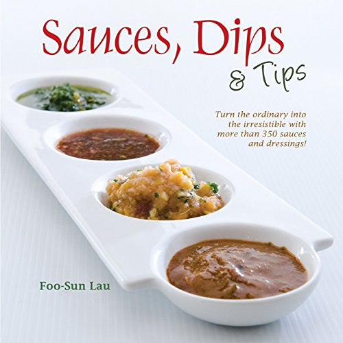 Sauces, Dips and Tips by Foo-Sun Lau (15-Nov-2010) Paperback
