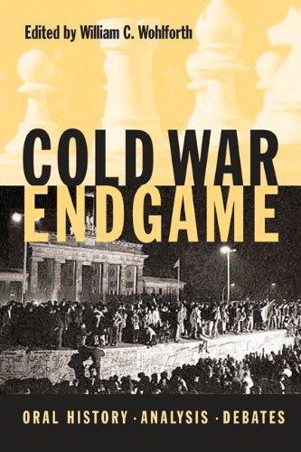 Cold War Endgame: Oral History, Analysis, Debates