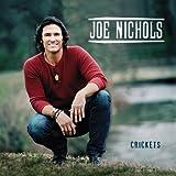 Songtexte von Joe Nichols - Crickets