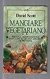 Scarica Libro Mangiare vegetariano (PDF,EPUB,MOBI) Online Italiano Gratis