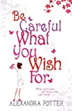 Image de Be Careful What You Wish For (English Edition)