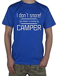 Camper T-Shirt - I Dont Snore I Just Dream I`m Driving My Camper campervan van by My Cup Of Tee