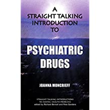 A Straight Talking Introduction to Psychiatric Drugs (Straight Talking Introductions) (English Edition)