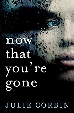 book cover of Now That You\'re Gone