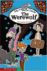 My Uncle the Werewolf (Jackie French) by Jackie French (2007-01-01)