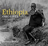 Roman Burda: Ethiopia, Omo River: The Ceremonies and Rituals of the Omo River People