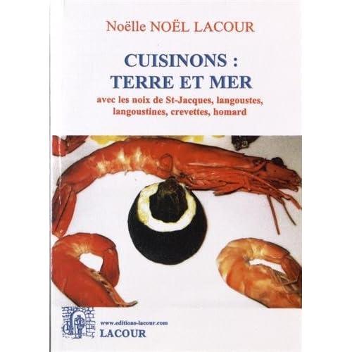 Cuisinons : terre et mer avec les noix de St-Jacques, langoustes, langoustines, crevettes, homard