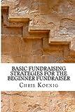 Basic Fundraising Strategies for the Beginner Fundraiser