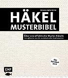 Die Häkelmusterbibel - Über 200 effektvolle Muster häkeln: Von raffinierten Lace- bis zu eindrucksvollen Strukturmustern - Das Standardwerk