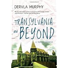 Transylvania and Beyond: A Travel Memoir by Dervla Murphy (1995-08-01)