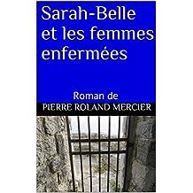 Sarah-Belle et les femmes enfermées