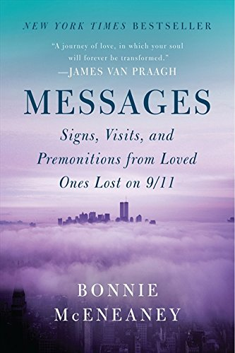 Messages: Signs, Visits, and Premonitions from Loved Ones Lost on 9/11 por Bonnie Mceneaney