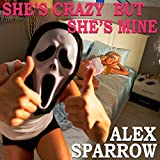 Alex Party - She's Crazy but She's Mine