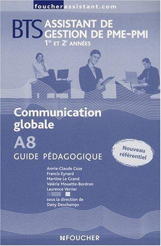 Communication globale A8 BTS Assistant de gestion de PME-PMI : Guide pédagogique