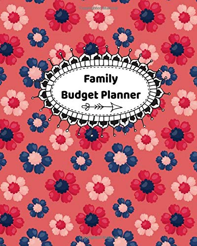 Family Budget Planner: Home Budget Organizer To Get Out Of Debt, Save More Money And Track Monthly Expenses Step By Step| Simple, Undated (Home Budget-organizer)