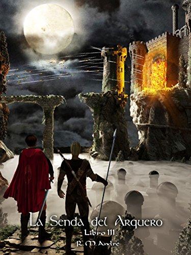 Descargar Libro La senda del arquero (Libro III) de R. M. André