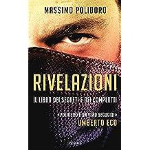 Rivelazioni: Il libro dei segreti e dei complotti (Italian Edition)