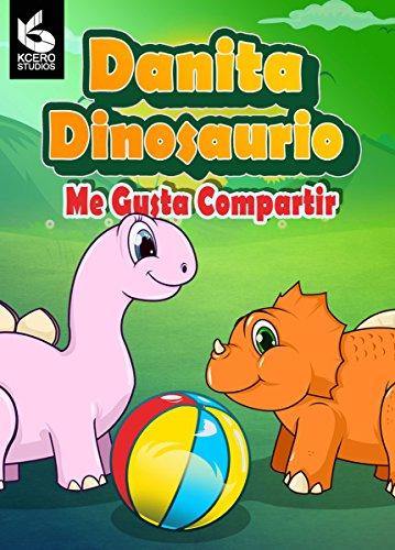 Danita Dinosaurio: Me Gusta Compartir (Cuentos Infantiles nº 2) por Kcero Studios