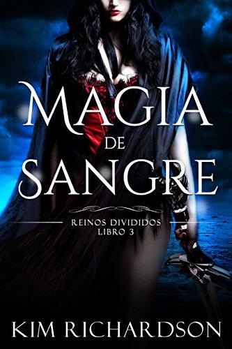 Magia de Sangre (Reinos Divididos n 3)