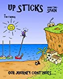 Up Sticks: Spain: Book two follows the happy go lucky couple as they discover the Costa Brava