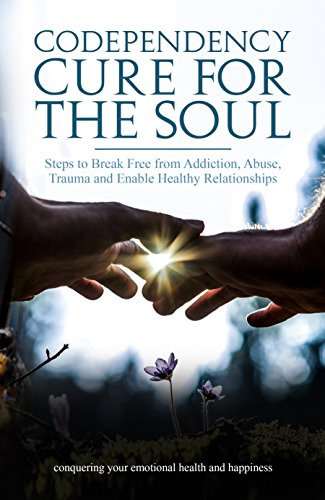 CODEPENDENCY CURE FOR THE SOUL (English Edition)