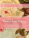 Flowers from Heaven: Letters of Sponsored Children and Elderly Adults from FCN INDIA, 2004 - 2014