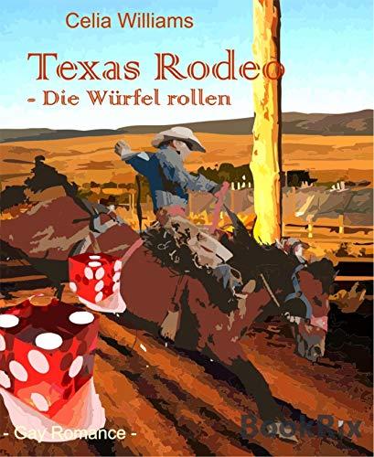 Würfel Rollen (Texas Rodeo - Die Würfel rollen: Gay Romance (Skycity 3))
