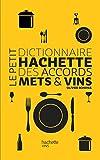 Le petit dictionnaire hachette des accords mets & vins