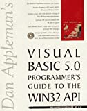 Dan Appleman's Visual Basic 5.0 Programmer's Guide to the Win32 Api by Daniel Appleman (1997-03-04)