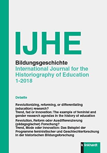 IJHE Bildungsgeschichte - International Journal for the Historiography of Education: 8. Jahrgang (2018) Heft 1