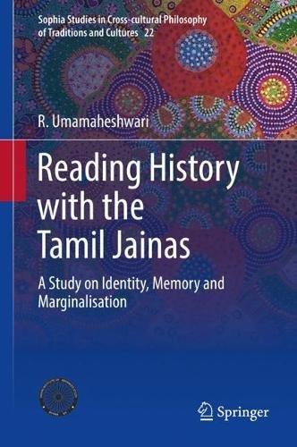 Reading History With the Tamil Jainas: A Study on Identity, Memory and Marginalisation di R. Umamaheshwari