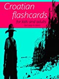 Croatian Flash Cards Book - Learning Language for Kids and Adults - Best way to Learn Croatian Online for Beginners