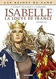 Les Reines de sang - Isabelle, la louve de France T2