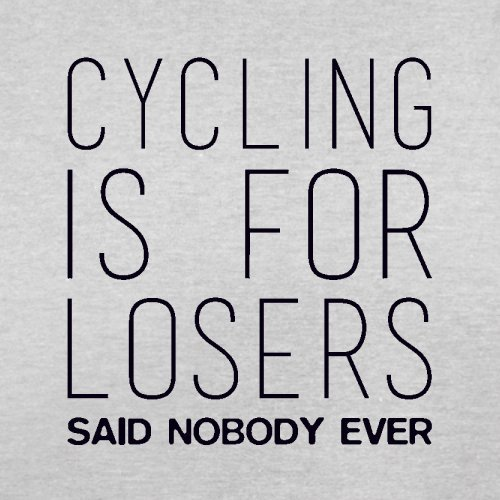 Cycling Is For Losers Said Nobody Ever - Herren T-Shirt - 13 Farben Hellgrau