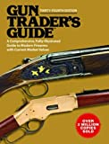 Gun Trader's Guide: A Complete Fully Illustrated Guide to Modern Collectible Firearms with Current Market Values