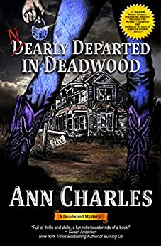 Nearly Departed in Deadwood (Deadwood Humorous Mystery Book 1) (English Edition) von [Charles, Ann]