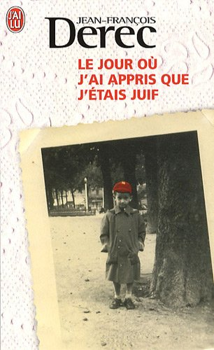 Le jour où j'ai appris que j'étais juif par Jean-François Derec